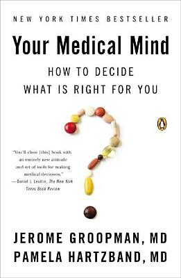 Your Medical Mind By Groopman, Jerome/ Hartzband, Pamela