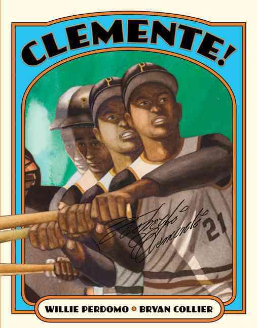 Clemente! By Perdomo, Willie/ Collier, Bryan (ILT)